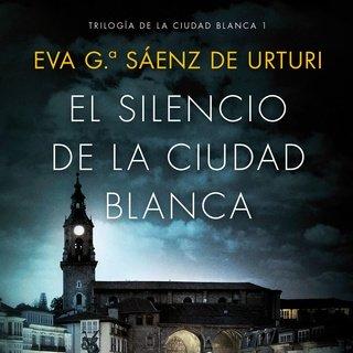Eva Gª Sáenz de Urturi - El silencio de la ciudad blanca