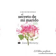 Liane Moriarty - El secreto de mi marido - El libro perfecto