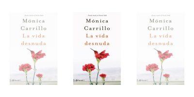 Reseña de 'La vida desnuda', de Mónica Carrillo