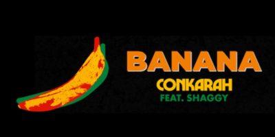 Conkarah Banana ft Shaggy