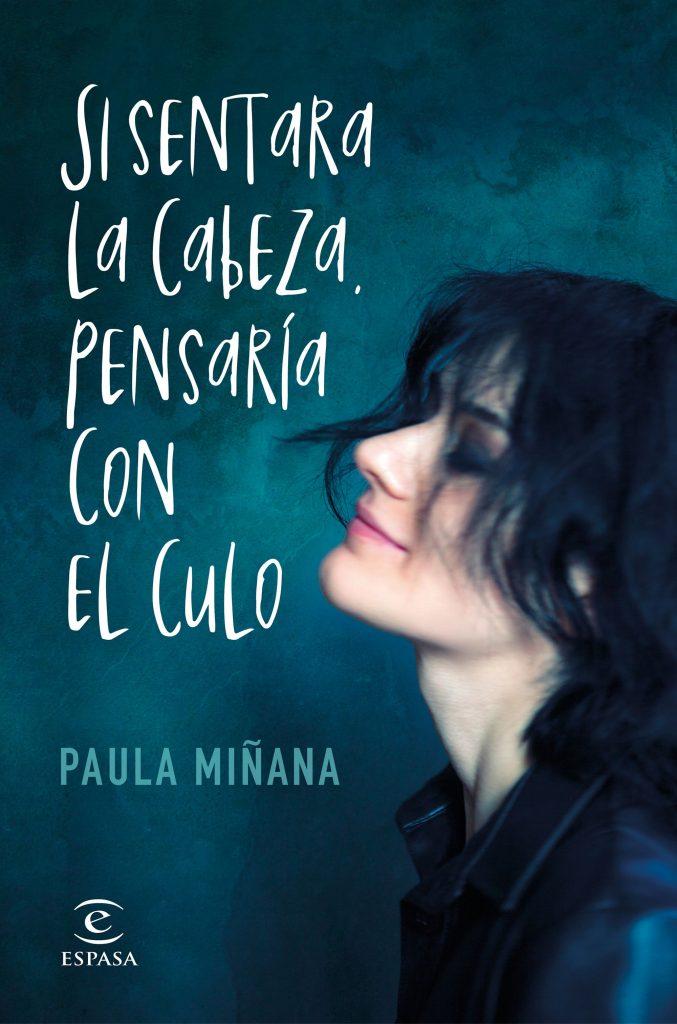 'Si sentara la cabeza, pensaría con el culo', de Paula Miñana