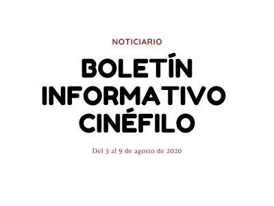 Boletín informativo cinéfilo - Del 3 al 8 de agosto de 2020