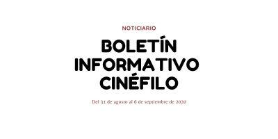 Boletín informativo cinéfilo - Del 31 de agosto al 6 de septiembre