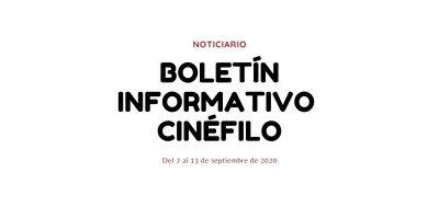 Boletín informativo cinéfilo - Del 7 al 13 de septiembre