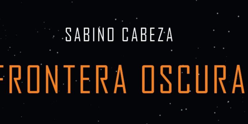 Frontera oscura - Sabino Cabeza (2)
