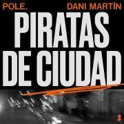 PIRATAS DE CIUDAD - Pole